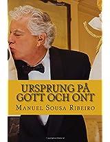 Ursprung På Gott Och Ont: En Syn På Livet Och En Titt På Samhället: Volume 1 (Utopi Och Verklighet)