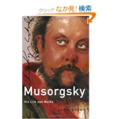 Musorgsky: His Life and Works (Master Musicians Series)