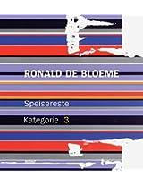 Ronald De Bloeme: 3: Speisereste Kategorie