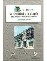Peru: Entre La Realidad Y La Utopia,tomo (Politica Y Derecho)