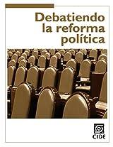Debatiendo la reforma política (Coyuntura y Ensayo) (Spanish Edition)