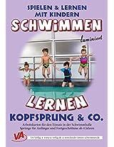 Schwimmen lernen 6: Kopfsprung & Co. (Spielen & Lernen mit Kindern) (German Edition)