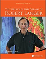 The Struggles and Dreams of Robert Langer: 5 (Series in Structural Biology)