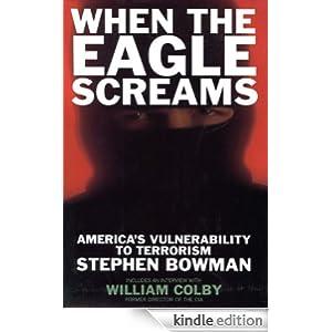 WHEN THE EAGLE SCREAMS - America's Vulnerability to Terrorism