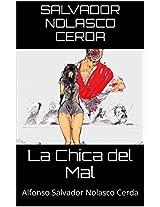 La chica del mal: Alfonso Salvador Nolasco Cerda (Spanish Edition)