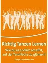 Richtig Tanzen Lernen - Wie Du es endlich schaffst, auf der Tanzfläche zu glänzen