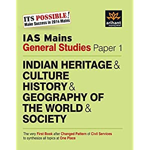 IAS Mains General Studies Paper - 1: Indian Heritage & Culture History & Geography of the World & Society