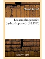 Les Aeroplanes Marins Hydroaeroplanes (Savoirs Et Traditions)