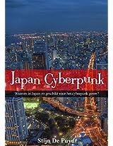 Japan Cyberpunk: Waarom is Japan zo geschikt voor het cyberpunk genre? (Dutch Edition)