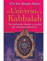 El universo de la Kabbalah / The universe of Kabbalah: Una explicacion coherente y accesible del simbolismo kabbalistico / A coherent and accessible explanation of Kabbalistic symbolism