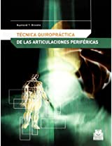Tecnica quiropractica de las articulaciones perifericas/ Chiropractic Peripheral Joint Techniques
