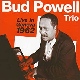 ♪Live In Geneva 1962/Bud Powell Trio | 形式: MP3 ダウンロード