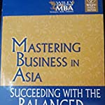 Mastering Business in AsiaSucceeding with the Balanced Scorecard