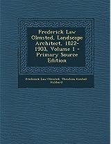 Frederick Law Olmsted, Landscape Architect, 1822-1903, Volume 1