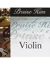 Praise Him On The Violin
