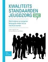 Kwaliteitsstandaarden Jeugdzorg Q4C: Wat kinderen en jongeren belangrijk vinden als ze niet thuis wonen.