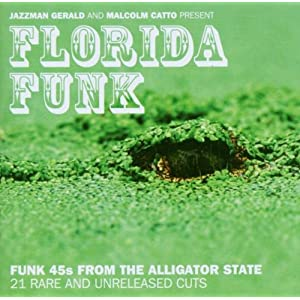 Florida Funk: Funk 45s From The Alligator State
