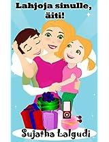 Lahjoja sinulle, äiti! - Kuvitettu äitienpäivä kirja lapsille