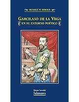 Garcilaso de la Vega en su entorno poético (Estudios filolológicos nº 341) (Spanish Edition)