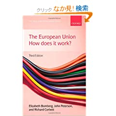 The European Union: How Does It Work? (New European Union)