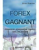 Forex Gagnant: Commencez à gagner de l'argent avec les devises