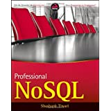 Professional NoSQL (Wrox Programmer to Programmer)Shashank Tiwari