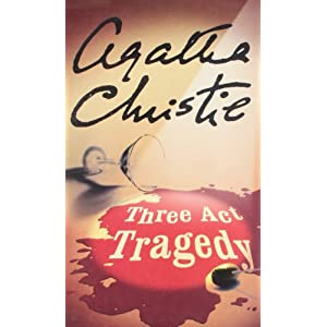 Agatha Christie  - Three Act Tragedy