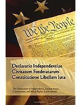 Declaratio Independentiae, Civitatum Foederatarum Constitutione, Libellum Iura: Declaration of Independence, Constitution, Bill of Rights