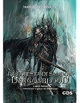 La foresta di Sandor- Dragonblood (Libro primo)- Trilogia