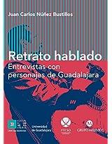 Retrato hablado Entrevistas con personajes de Guadalajara (Jalisco) (Spanish Edition)