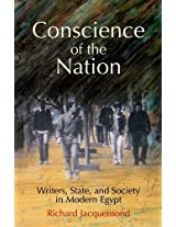Conscience of the Nation: Writers, State, and Society in Modern Egypt
