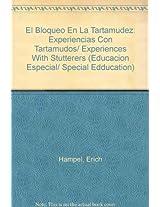 El Bloqueo En La Tartamudez: Experiencias Con Tartamudos/ Experiences With Stutterers (Educacion Especial/ Special Edducation)