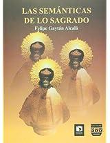 Semanticas de lo sagrado / Semantics of the Sacred: Diferenciacion Entre Religion, Moral Y Contingencia En La Sociedad Moderna