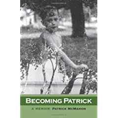 Becoming Patrick: A Memoir