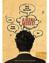 Aikona Moses!: Mag ek van die Bybel verskil? (Afrikaans Edition)