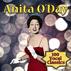 ♪100 Vocal Classics/Anita O'Day | 形式: MP3 ダウンロード