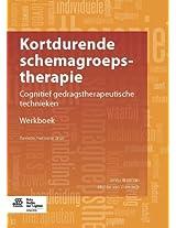 Kortdurende schemagroepstherapie - werkboek voor patienten: Cognitief gedragstherapeutische technieken. Werkboek