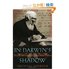 In Darwin's Shadow: The Life and Science of Alfred Russel Wallace : A Biographical Study on the Psychology of History