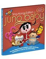 Juno Baby Sing Along Edition