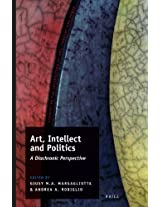 Art, Intellect and Politics: a Diachronic Perspective: 6 (Studies on the Interaction of Art, Thought and Power)