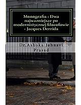 Monografia: Dwa Najwazniejsze Po Modernistycznej Filozofowie Jacques Derrida