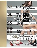 Praxis Zeichnen - XL Übungsbuch 19: Schuhe: Volume 19