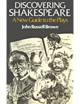 Discovering Shakespeare: New Guide to the Plays