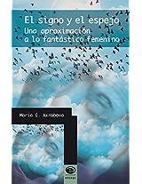 El signo y el espejo. Una aproximación a lo fantástico femenino (Spanish Edition)