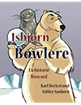 Isbjørn Bowlere: En Historie Uten Ord: Volume 1 (Stories Without Words)