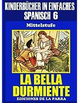 Kinderbücher in einfachem Spanisch Band 6:La Bella Durmiente (Spanisches Lesebuch für Kinder jeder Altersstufe!) (Spanish Edition)
