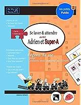 Les Petits Futes Se Laver Et Attendre Avec Adrien Et Super-A: Lecons de Vie Pour Enfants Avec Autisme Ou Tdah