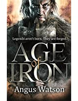 Age of Iron (The Iron Age Trilogy)