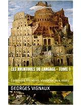 Les aventures du langage - Tome 1: Comment les idées viennent aux mots