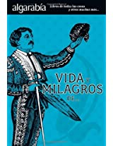 Vida y milagros de…/ Life And Miracles of…: 1 (Coleccion Algarabia)